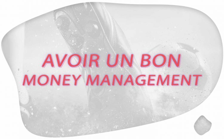 Avoir un bon Money Management
