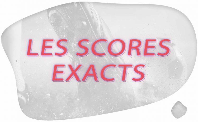 Les Scores Exacts