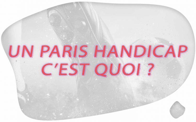 Un Paris a Handicap c'est quoi ?